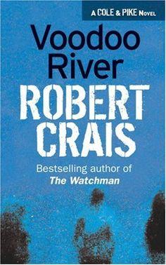 """""""Voodoo River"""" by Robert Crais (an Elvis Cole novel)"""