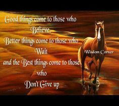 Good things come to those who Believe, Better things come to those who Wait and the Best things come to those who DON'T GIVE UP! #LOVE My Facebook page: https://www.facebook.com/GROinspirationals #GROinspiration