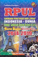 RPUL RANGKUMAN PENGETAHUAN SOSIAL LENGKAP INDONESIA-DUNIA UNTUK SEKOLAH DASAR KELAS 4-5-6 DISERTAI SUSUNAN KABINET KERJA 2014-2019, Yudhistira Ikranegara