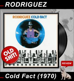 @ROCKnBLOG #OldShit #REVIEWS RODRIGUEZ / Cold Fact (1970) https://nixschwimmer.blogspot.com/2017/07/rodriguez-cold-fact-1970.html