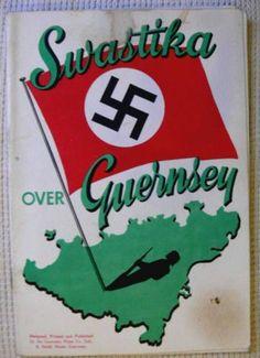 GERMANS OVER GUERNSEY.OUTLINE OF ISLAND OCCUPATION & LIBERATION.WORLD WAR TWO | eBay