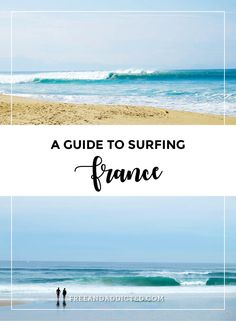 A guide to surfing France. Capbreton, Hossegor and Seignosse – FREE & ADDICTED