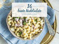 Von klassisch bis mediterran: 21 Nudelsalate mit und ohne Mayo
