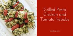 Grilled Pesto Chicken and Tomato Kebabs for the 17 Day Diet