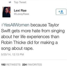 #feminism #yesallwomen by feminist101---I don't even like Taylor Swift but a point has been made here