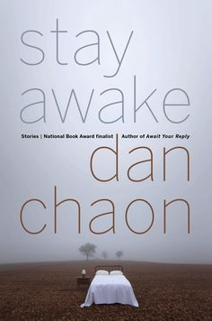'Stay Awake' by Dan Chaon.