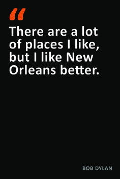 There are a lot of places i like but i like new orleans better bob quotes about new orleans do you know of another quintessential new orleans quote please share reheart Image collections