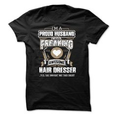 (Greatest Offers) IM A PROUD HUSBAND OF A FREAKING AWESOME Hair Dresser - Buy Now...