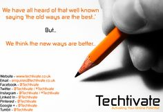 We think in #business the new ways are the best.. #techtivate #startups #startup #entrepreneurs #social #socialmedia