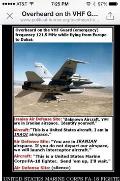 : Overheard on F-18 VHF frequency 121.5 MHz  while flying from Europe to Dubai... GO MARINES!