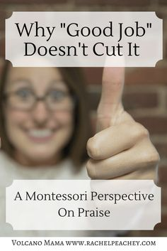 why-good-job-doesnt-cut-it-a-montessori-perspective-on-praise-1