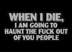When I die,