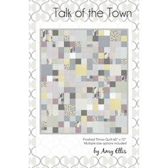 Talk of the Town by Amy Ellis - AmysCreativeSide.com Chic Neutrals is in your local quilt shops now!