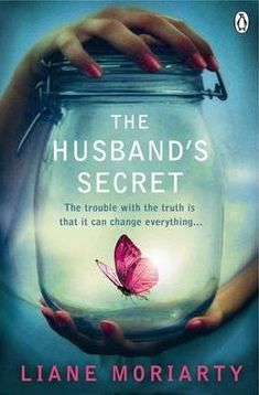 The Husband's Secret by Liane Moriarty - such a great book! I loved the different lives that all interlinked in strange ways