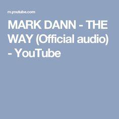 MARK DANN - THE WAY (Official audio) - YouTube