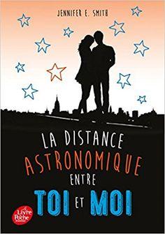 Amazon.fr - La distance astronomique entre toi et moi - Jennifer E. Smith, Frédérique Le Boucher - Livres