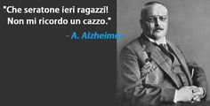 Alzheimer - Serata | Citazioni e frasi improbabili dei personaggi famosi