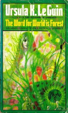 The Word For World Is Forest, by Ursula K LeGuin. Art by Richard M Powers. Berkley, 1976. #scifi
