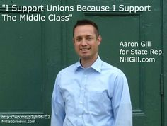 """Labor 2012 NH Elections: Aaron Gill """"I Support Unions, Because I Support The Middle Class"""""""
