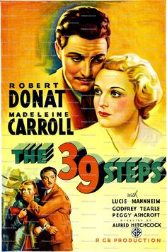 The 39 Steps (1935) Director: Alfred Hitchcock Stars: Robert Donat Madeleine Carroll Thriller 86 min B&W ~ A man in London tries to help a counterespionage agent. But when the agent is killed and the man stands accused, he must go on the run to both save himself and also stop a spy ring which is trying to steal top secret information.