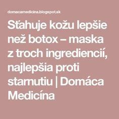 Pleťová maska z troch ingrediencií, najlepšia proti starnutiu Health And Beauty, Diy And Crafts, Health Fitness, Hair Beauty, Make Up, Cosmetics, Top, Products, Medicine