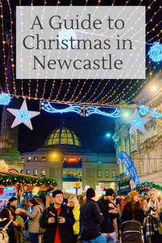 A Guide to Christmas in Newcastle Upon Tyne Christmas Travel, Christmas Shopping, Winter Christmas, Holiday, Stephanie Fox, Newcastle England, Uk Trip, North East England, England And Scotland