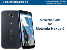 Get 100% original #MotorolaNexus6 #cellparts at Canfixparts.ca! Reach us at +1 647-860-2271 / 604-721-8495 http://ow.ly/qhEP30fzqJb #repair