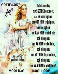 Morning Wish, Good Morning Quotes, Afrikaanse Quotes, Goeie More, Heres To You, Thank You Lord, Good Morning Greetings, Special Quotes, Inspirational Message