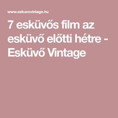 7 esküvős film az esküvő előtti hétre - Esküvő Vintage