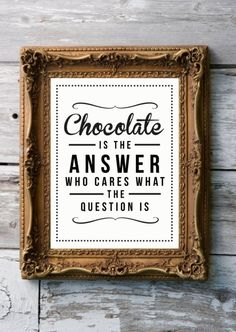 Chocolate quote for the kitchen wall!