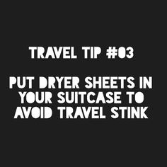 This one speaks for itself. No one likes the smell you bring back from your destination. Adding dryer sheets helps to keep things a little more fresh!