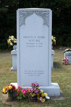 "Frances Bavier....Her headstone includes the name of her most famous role, ""Aunt Bee"" and reads, ""To live in the hearts of those left behind is not to die."""