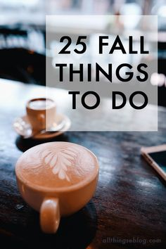 25 Fall Things to Do #autumn....Don't Miss This List
