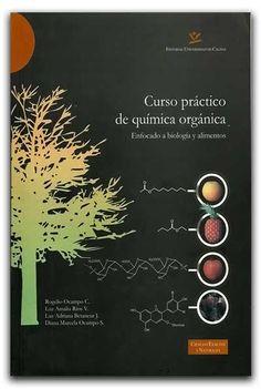 Curso práctico de química orgánica. Enfocado a biología y alimentos – Universidad de Caldas Editores y distribuidores