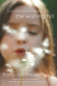 The Wishing Hill by Holly Robinson and I am proud to say she is my husband's cousin!