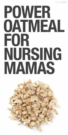 Here's a great oatmeal recipe for nursing moms.