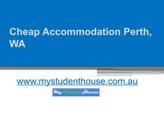 If you want to cheap accommodation in Perth WA, then all you need to do is get in touch with experts from https://www.mystudenthouse.com.au/ and see what they've got for you. http://www.mediafire.com/file/632dwk7x1oqotgp/Cheap_Accommodation_Perth%2C_WA_-_www.mystudenthouse.com.au.pptx