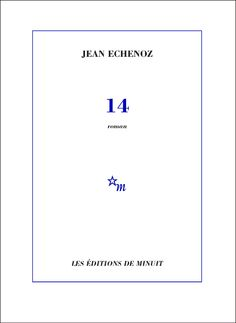 14 - Jean Echenoz Source : Les éditions de minuit http://www.leseditionsdeminuit.fr/f/index.php?sp=liv_id=2758