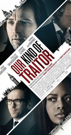 Our Kind of Traitor, based on the book by John le Carré, opens July Damian Lewis, Ewan McGregor and Stellan Skarsgård star in this thriller about a Russian oligarch's attempted defection. Damian Lewis, Ewan Mcgregor, Movies To Watch, Good Movies, 2016 Movies, Our Kind Of Traitor, Alicia Von Rittberg, Site Pour Film, Poster Designs
