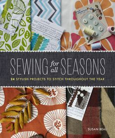 Sewing For All Seasons - Packed with 24 pretty little projects for winter, spring, summer, and fall, Susan Beal's Sewing for All Seasons is the kind of book you'll want to reach for all year round! Use simple sewing and patchwork techniques to make things you'll love to use and give: Bring on the winter festivities with mushroom-shaped ornaments, a New Year's calendar, and holiday garland Welcome spring with a gardening apron, a vintage scarf headband, a spring flowers wrap skirt, and…
