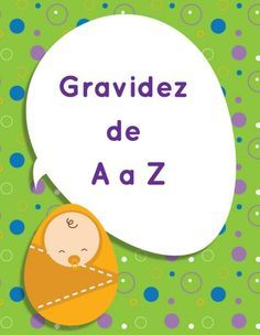 Gravidez de A a Z  Leia mais: http://www.mundoovo.com.br/2014/gravidez-de-a-a-z/ | Mundo Ovo