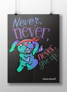 Printable Poster - Never, never, never give up. - Typography Print Colour Illustrated Wall Art Poster Print by GnudlePye on Etsy Typography Prints, Quote Prints, Poster Prints, Canvas Prints, Art Quotes, Inspirational Quotes, Churchill Quotes, Motivational Posters, Giving Up