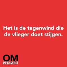 Tegenwind Dream Quotes, Best Quotes, Inspiring Quotes About Life, Inspirational Quotes, Dutch Words, School Quotes, Jokes Quotes, Qoutes, Mindset Quotes