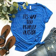 11be3dd5 t's Too Peopley Outside - Funny T-Shirt - Womens Graphic Tee - Cute T-Shirt  - Way Too Peopley Outside Shirt Tee - Introvert Tee