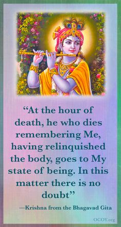 """At the hour of death, he who dies remembering Me, having relinquished the body, goes to My state of being. In this matter there is no doubt"" —Sri Krishna from the Bhagavad Gita Krishna Leela, Jai Shree Krishna, Radhe Krishna, Hindu Quotes, Religious Quotes, Spiritual Quotes, Radha Krishna Quotes, Radha Krishna Love, Lord Krishna Images"