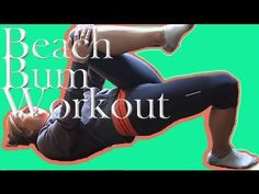 ▶ Beach Bum Workout - Sarah Fit Show - YouTube ---- 3-minute video showing 3 moves that are great for toning your butt!