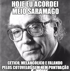 José Saramago is one of the most important international writers of the last hundred years. Funny Puns, Funny Quotes, Stream Of Consciousness, Little Bit, Art Memes, Favorite Quotes, Poems, Wisdom, Thoughts