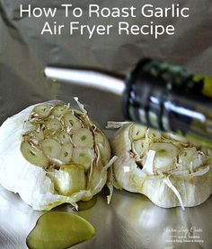 How To Roast Garlic Air Fryer Recipe is quick, easy and a time saver. Click thru for recipe.