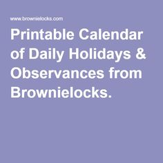 Printable Calendar of Daily Holidays & Observances from Brownielocks.