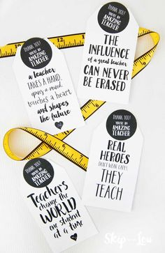 Inspirational Teacher Quotes Gift Tags Printable teacher gift tags with measuring tape ribbon. Perfect for a teacher appreciation gift! Simply print, pair with your gift and give to your favorite teacher.